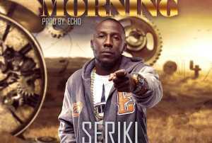 Seriki - Six In Da Morning